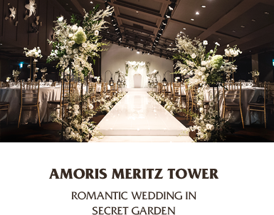 Amoris meritz towerRomantic Wedding inSecret Garden